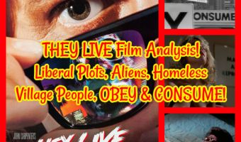 THEY LIVE Film Analysis! Liberal Plots, Aliens, Homeless Village People, OBEY & CONSUME!
