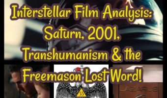 Interstellar Film Analysis: Saturn, 2001, Transhumanism & the Freemason Lost Word!