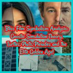 Bliss Film Symbolism Analysis: Gnostic Simulation Theory, Turtles, Plato, Pleiades and the Elite Golden Age!