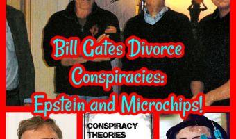 Bill Gates Divorce Conspiracies: Epstein and Microchips!