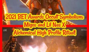 2021 BET Awards Occult Symbolism: Migos and Lil Nas X Alchemical High Profile Ritual!