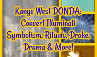 Kanye West DONDA: Concert Illuminati Symbolism, Rituals, Drake, Drama & More!