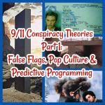 9/11 Conspiracy Theories Part 1: False Flags, Pop Culture & Predictive Programming!
