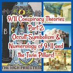 9/11 Conspiracy Theories Part 2: Occult Symbolism & Numerology of 9, 11 and the Twin Pillars!