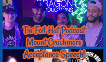Tin Foil Hat Podcast Mount Crushmore Acceptance Speech!