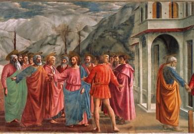 The Tribute Money, by Masaccio, c. 1425. Brancacci Chapel, Florence, Italy. Via IllustratedPrayer.com