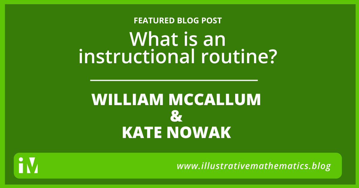 What Is An Instructional Routine Illustrative Mathematics