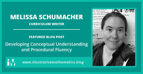 Melissa Schumacher, Developing Conceptual Understanding and Procedural Fluency