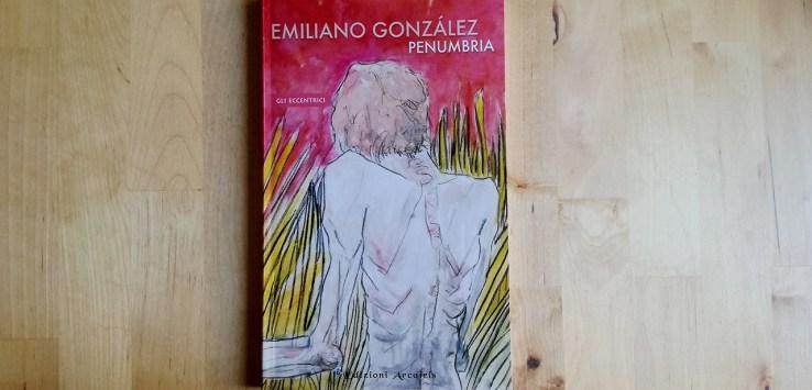 recensione di penumbria raccolta di racconti di emiliano gonzalez edizioni arcoiris