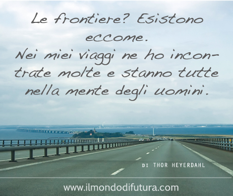 """#ViaggioNelleFrasi : """"Le frontiere? Esistono eccome…"""""""