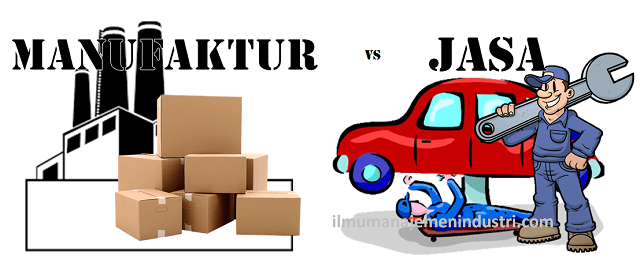 Perbedaan Perusahaan Manufaktur dengan Perusahaan Jasa
