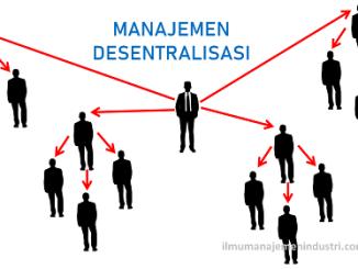 pengertian desentralisasi dalam manajemen