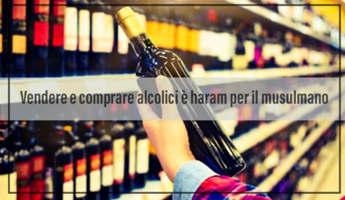 Alcol nell'islam vietato, vendere alcol vietato nell'islam