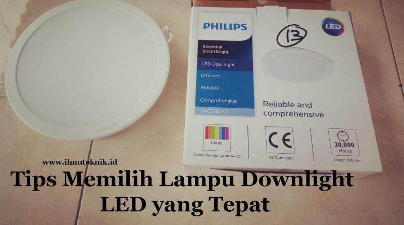 ilmuteknik.id - tips memilih lampu downlight yang tepat