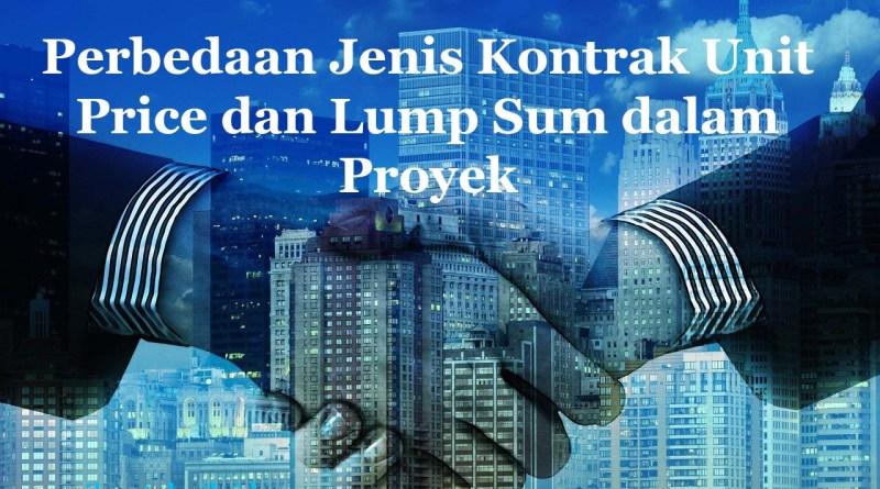 ilmuteknik.id - Perbedaan Jenis Kontrak Unit Price dan Lump Sum dalam Proyek