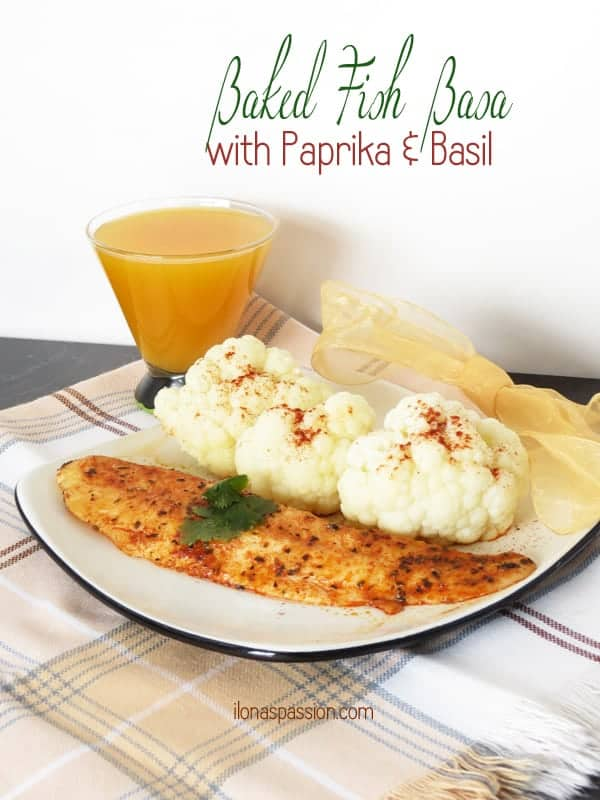Baked Fish Basa with Paprika & Basil by ilonaspassion.com