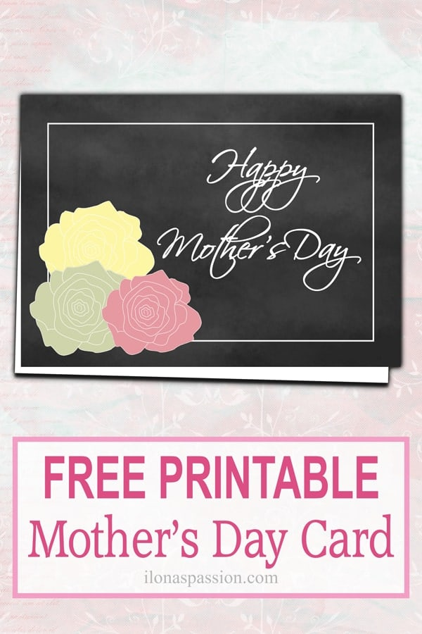 Free Printable Mother's Day Card - Free Chalkboard Printable Mother's Day cards ready for download. Beautiful design with chalkboard and colorful roses. Great selection for FREE! by ilonaspassion.com I @ilonaspassion