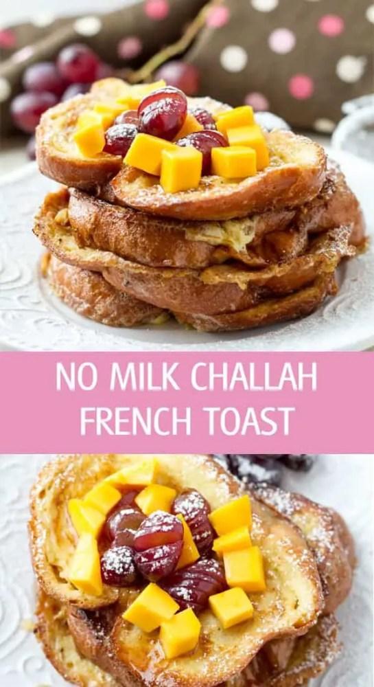 No milk Challah french toast recipe made with plant based milk, whipped eggs and vanilla. Sweeten with sugar no milk french toast great for brunch by ilonaspassion.com I @ilonaspassion