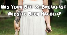 Hacked Bed & Breakfast Website & The 38 Steps to Fix It in Under 48 Hours