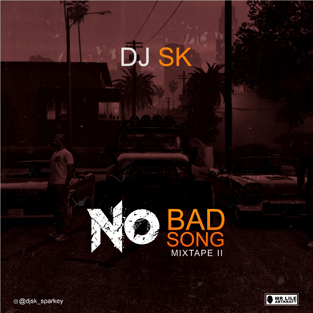 DJ SK – NO BAD SONG II ARTWORK1