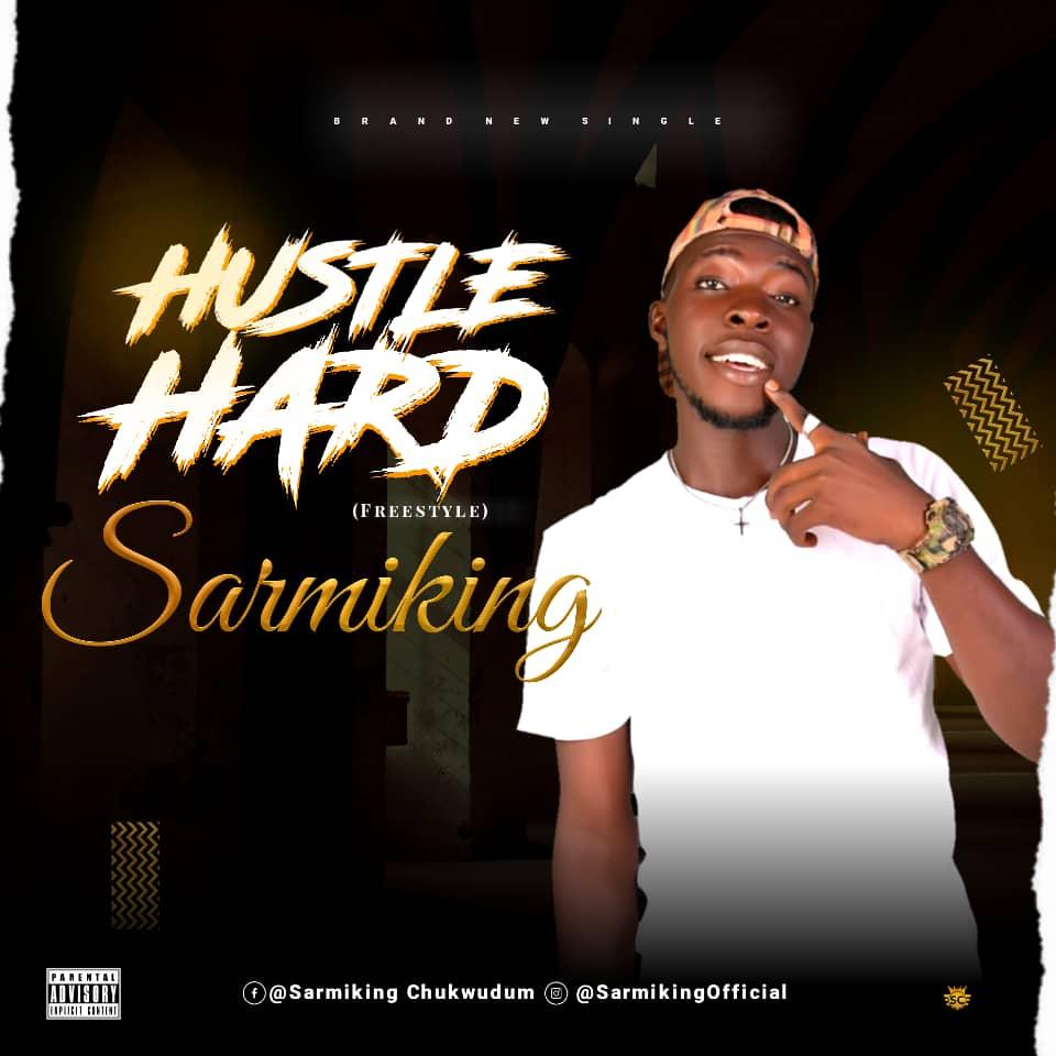 Music-Sarmiking-–-Hustle-Hard-Freestyle
