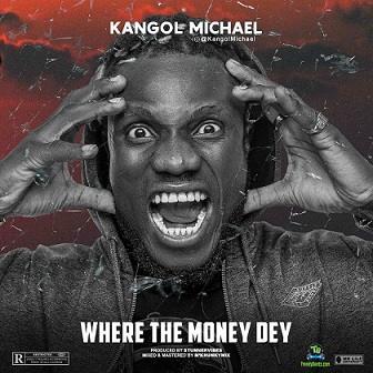 Kangol-Michael-Where-The-Money-Dey-art