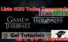 Lista M3U – Toda As Temporadas de Game of Thrones Dublado em Full HD.