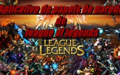 League of Wallpaper HD – Aplicativo de papeis de parede de league of legends para android