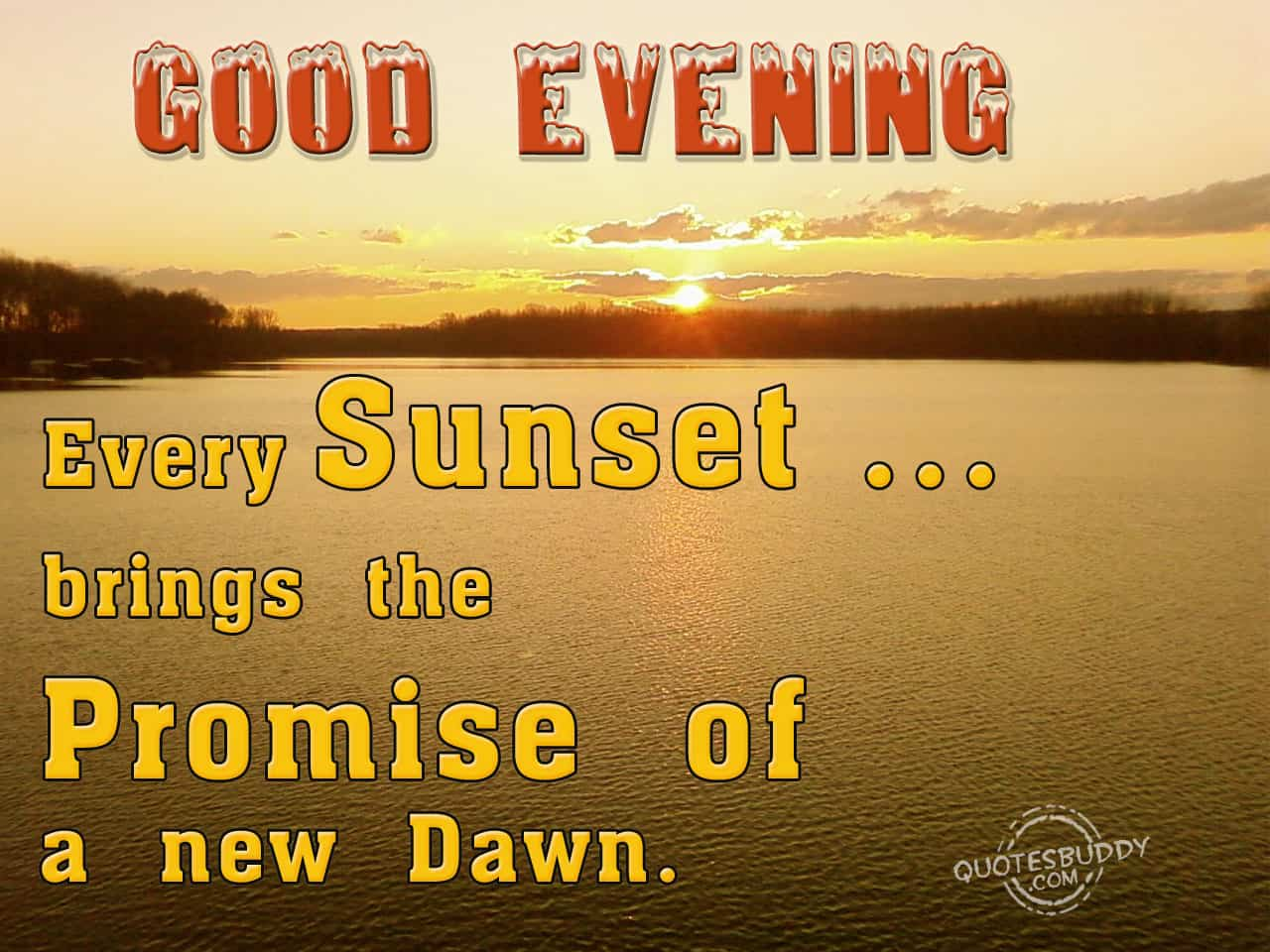 Sunset Brings A New Dawn Good Evening Quotes Images Ilove Messages