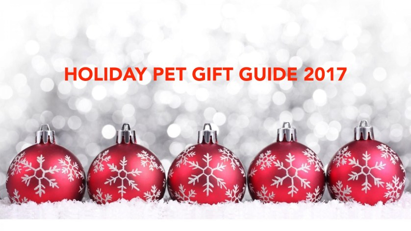 Holiday Pet Gift Guide 2017 #ad
