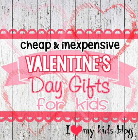 7 Valentine\'s Day Gift Ideas for Kids - I love My Kids Blog