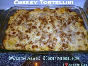 Cheesy Tortellini Sausage crumbles