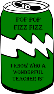 pop pop fizz fizz I know who a wonderful teacher is   green