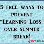 "Five ways to prevent ""learning loss"" over summer break!"