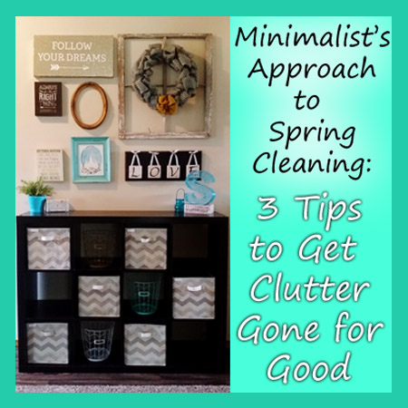 3 Tips to Get Clutter Gone for Good