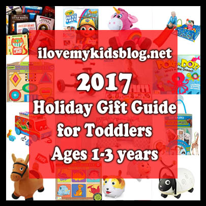 2017 Holiday Gift Guide for Toddlers Ages 1-3 Years Old