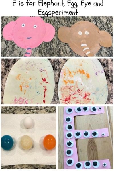 E is for Elephant, Egg, Eye and Eggsperiment: Preschool Activities for the Letter E