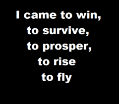 I came to win...