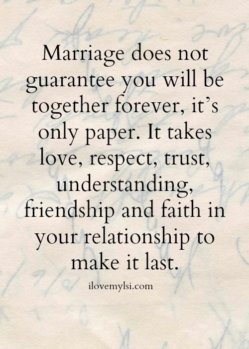 Marriage has no guarantees.