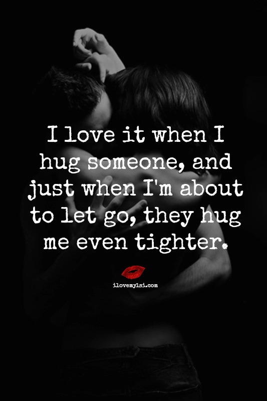 Love It Must Have Been: I Love It When They Hug Me Even Tighter
