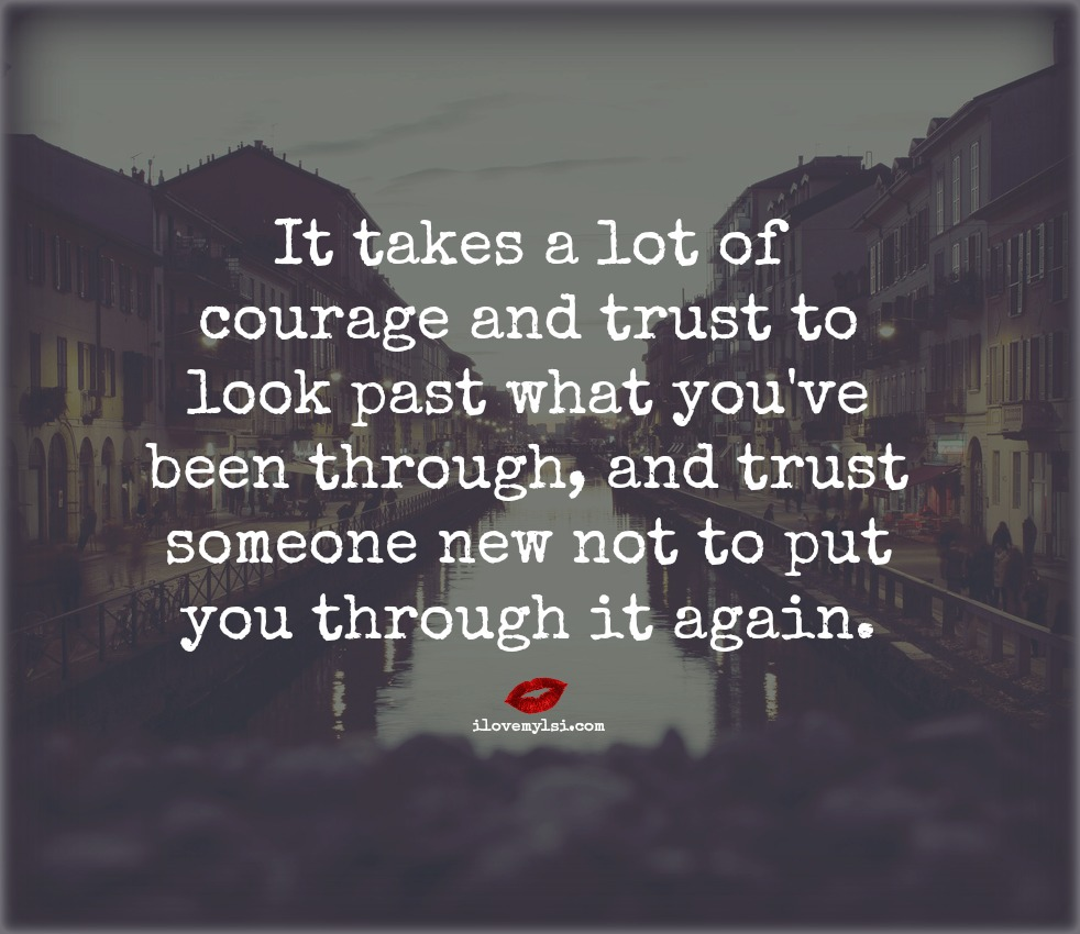 Courage To Love: It Takes A Lot Of Courage And Trust