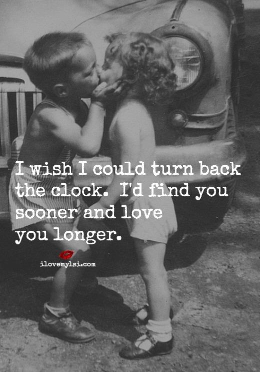 I wish I could turn back the clock