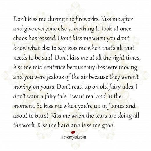 Kiss me when