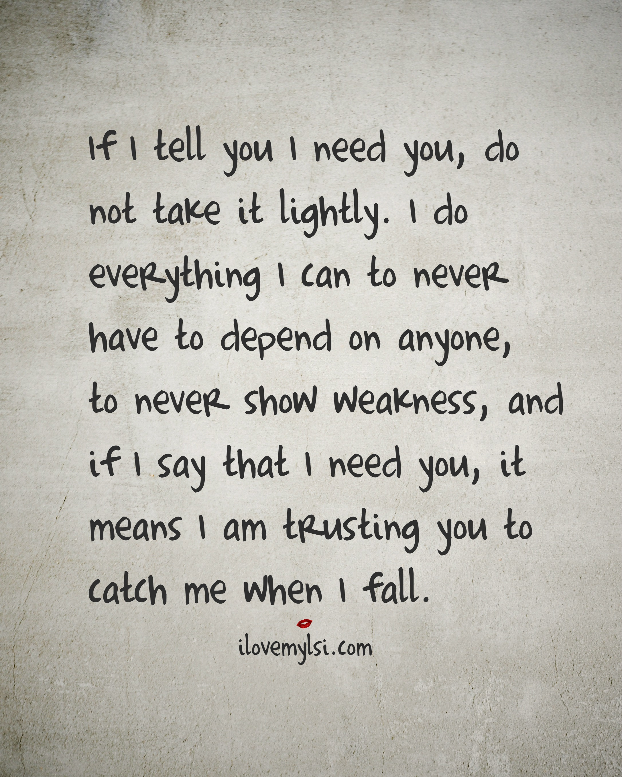 I Need You Quotes For Him: If I Tell You I Need You Do Not Take It Lightly