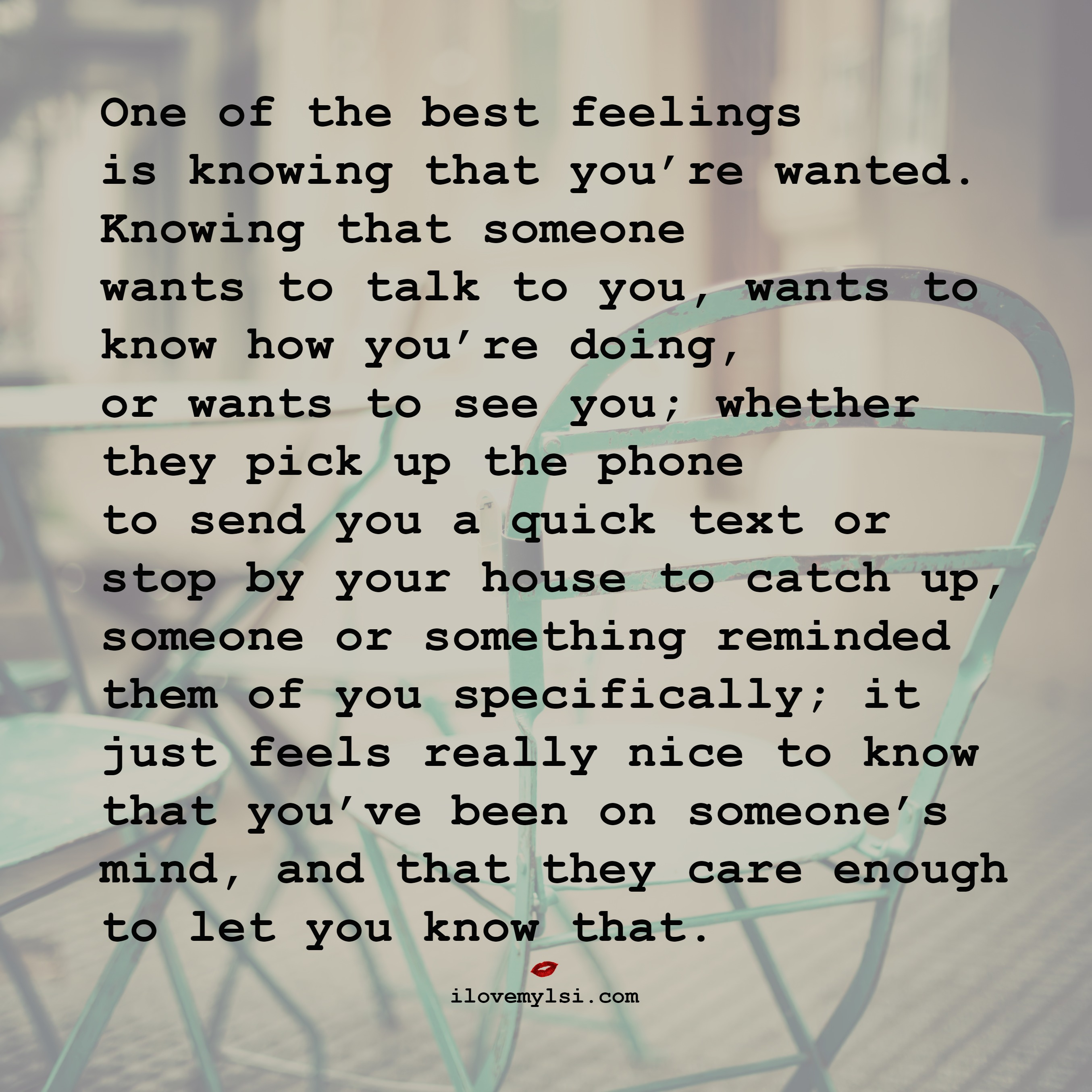 One Of The Best Feelings Is Knowing That You Re Wanted