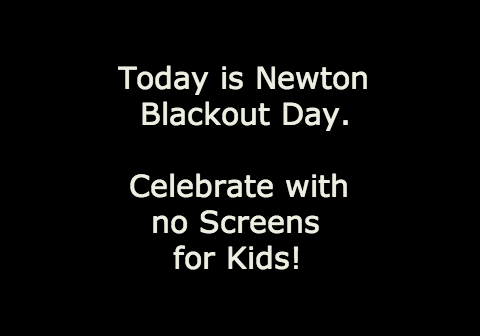 blackout day Newton, no screen for kids day, no screens day, blackout day