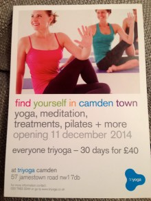 TRIYOGA ARE MOVING ON TO CAMDEN TOWN, AFTER 14 YEARS IN PRIMROSE HILL; THIER LAST DAY IS 10 DECEMBER, OPENING 11 DECEMBER AT 57 JAMESTOWN STREET, NW1 7DB