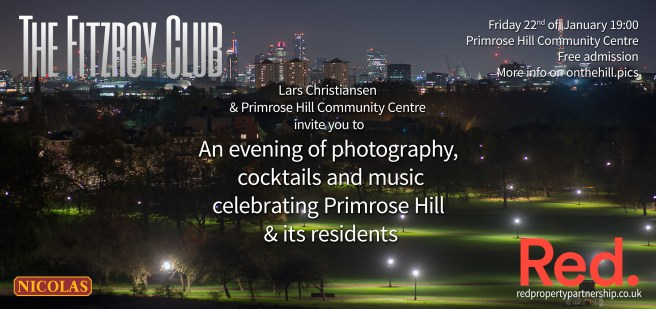 FRIDAY 22 JANUARY, 7PM, PRIMROSE HILL COMMUNITY CENTRE. AN EVENING OF PHOTOGRAPHY, COCKTAILS AND MUSIC, CELEBRATING PRIMROSE HILL AND ITS RESIDENTS.