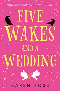 FIVE WAKES AND A WEDDING