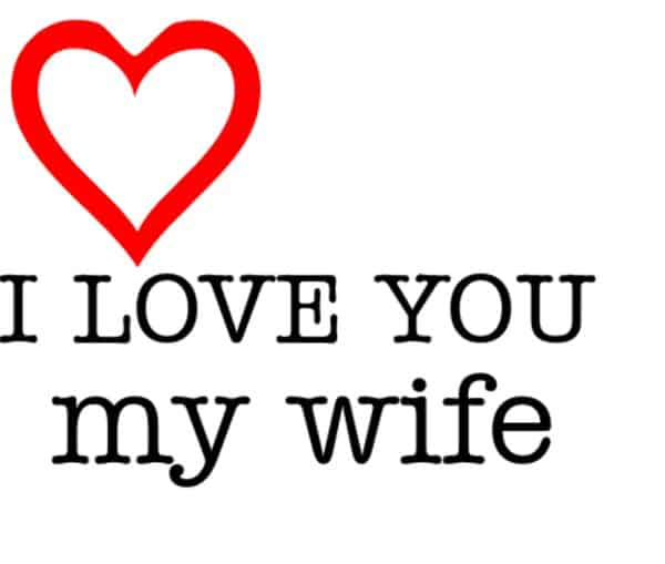 I Love You My Wife Photos